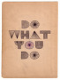Do What You Do wallpapers