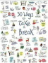 50 Ways Take Break wallpapers
