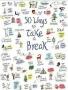 50 Ways Take Break wallpapers