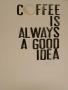 Coffee Is Always Good wallpapers