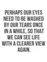 Perhaps Our Eyes wallpapers