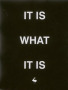 It Is What It Is wallpapers