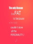 Im Fat wallpapers