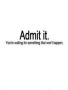Admit It wallpapers