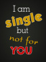 I Am Single But Not For You wallpapers