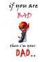 Bad N Dad wallpapers