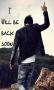 I Will Be Back Soon wallpapers