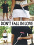Don't Fall In Love wallpapers