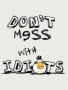 Idiots wallpapers