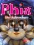 Phix The Adventure wallpapers