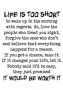 Life Is Too Short wallpapers