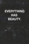 Everything Has Beauty IPhone Wallpaper wallpapers