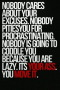Nobody Cares About Ur Excuses IPhone Wallpaper wallpapers