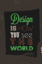 Design How You See World IPhone Wallpaper wallpapers
