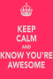 Keep Calm And Ur Awesome IPhone Wallpaper wallpapers