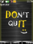 Dont Quit themes