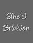She's Broken wallpapers