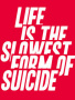 Life Is Slowest wallpapers