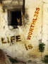 Life Is Worthless wallpapers